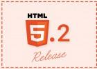 HTML 5.2がリリース。5.1からの変更点をチェック